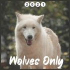 Wolves only: 2021 wall & Office Calendar 16 Monthe, Cover Image