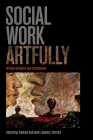 Social Work Artfully: Beyond Borders and Boundaries Cover Image