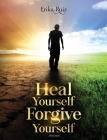 Heal Yourself Forgive Yourself for Men Cover Image