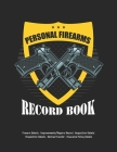Personal Firearms Record Book: V.10 Perfect Firearms Acquisition and Disposition Record - Improvements/Repairs, Insurance Record - Large Size 8.5