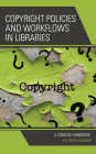 Copyright Policies and Workflows in Libraries: A Concise Handbook Cover Image