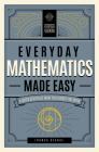 Everyday Mathematics Made Easy: A Quick Review of What You Forgot You Knew (Everyday Learning #2) Cover Image