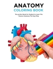 Anatomy Coloring Book: The Best Anatomy Coloring Book and Physiology Workbook to Help you Learn the Easy Way Cover Image
