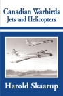 Canadian Warbirds Jets and Helicopters Cover Image