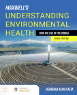 Maxwell's Understanding Environmental Health: How We Live in the World: How We Live in the World Cover Image