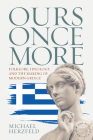 Ours Once More: Folklore, Ideology, and the Making of Modern Greece Cover Image
