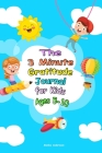The 3 Minute Gratitude Journal for Kids Ages 5-10: Teach Kids to Practice the Attitude of Gratitude with positive thinking's power in a Creative and F Cover Image
