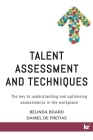 Talent Assessment and Techniques: The key to understanding and optimising assessments in the workplace Cover Image