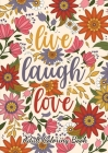 Live Laugh Love: Adult Coloring Book for Good Vibes - Stress Relieving Mandala Realistic Designs Cover Image