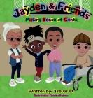 Jayden & Friends Making Sense of Cents Cover Image