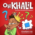 Oh Khalil and the Color Block Bandit: Oh Khalil Cover Image