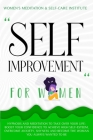 Self Improvement for Women: Hypnosis and Meditation to Take over Your Life: Boost Your Confidence to Achieve High Self-Esteem, Overcome Anxiety, S Cover Image