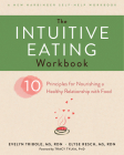 The Intuitive Eating Workbook: Ten Principles for Nourishing a Healthy Relationship with Food Cover Image