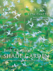 Beth Chatto's Shade Garden: Shade-Loving Plants for Year-Round Interest (Pimpernel Garden Classics) Cover Image