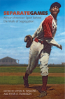 Separate Games: African American Sport behind the Walls of Segregation (Sport, Culture, and Society) Cover Image