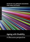 Ageing with Disability: A Lifecourse Perspective (Ageing and the Lifecourse) Cover Image