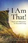 I Am That!: Prayers and Affirmations for Successful Living Cover Image