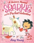 A Unicorn Named Sparkle and the Perfect Valentine Cover Image