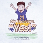 My Dad Says Yes! Cover Image