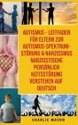 Autismus - Leitfaden Für Eltern Zur Autismus-spektrum-störung & Narzissmus Narzisstische Persönlichkeitsstörung Verstehen Auf Deutsch Cover Image
