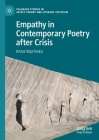 Empathy in Contemporary Poetry After Crisis (Palgrave Studies in Affect Theory and Literary Criticism) Cover Image