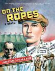 On the Ropes: A Novel Cover Image