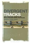 Divergent Tracks: How Three Film Communities Revolutionized Digital Film Sound Cover Image
