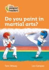 Do you Paint in Martial Arts?: Level 4 (Collins Peapod Readers) Cover Image