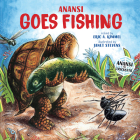 Anansi Goes Fishing (Anansi the Trickster #2) Cover Image