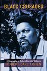 Black Crusader: A Biography of Robert Franklin Williams Cover Image