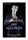 All Shots Are Allowed: Debts Collectors Cover Image