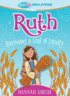 Ruth: Becoming a Girl of Loyalty -- True Girl Bible Studies (True Girl Bible Study) Cover Image