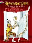 Nutcracker Ballet Coloring Book (Dover Holiday Coloring Book) Cover Image