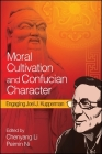 Moral Cultivation and Confucian Character: Engaging Joel J. Kupperman Cover Image