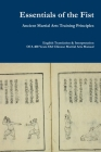 Essentials of the Fist - Ancient Martial Arts Training Principles: Interpretation of a 400 years old Ming Dynasty Fist manual Cover Image