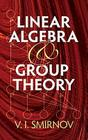 Linear Algebra and Group Theory (Dover Books on Mathematics) Cover Image