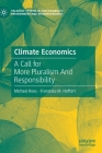 Climate Economics: A Call for More Pluralism and Responsibility Cover Image