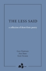 The Less Said: a collection of short-form poetry Cover Image