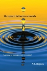 The Space Between Seconds Cover Image