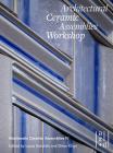 Architectural Ceramic Assemblies Workshop: Bioclimatic Ceramic Assemblies IV Cover Image