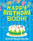 Happy Birthday Bodhi - The Big Birthday Activity Book: Personalized Children's Activity Book Cover Image