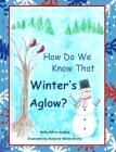 How Do We Know That Winter's Aglow? Cover Image