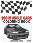 100 Muscle Cars: Coloring books, Classic Cars, Trucks, Planes Motorcycle and Bike (Dover History Coloring Book) (Volume 2) Cover Image