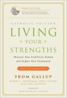 Living Your Strengths - Catholic Edition (2nd Edition): Discover Your God-Given Talents and Inspire Your Community Cover Image
