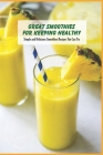 Great Smoothies For Keeping Healthy: Simple and Delicious Smoothies Recipes You Can Try: Smoothies Recipes Cover Image