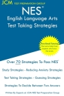 NES English Language Arts - Test Taking Strategies: NES 301 Exam - Free Online Tutoring - New 2020 Edition - The latest strategies to pass your exam. Cover Image