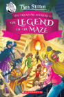 The Legend of the Maze (Thea Stilton and the Treasure Seekers #3) Cover Image