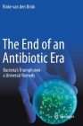 The End of an Antibiotic Era: Bacteria's Triumph Over a Universal Remedy Cover Image