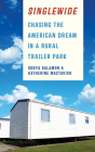 Singlewide: Chasing the American Dream in a Rural Trailer Park Cover Image