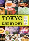 Tokyo: Day by Day: 365 Things to See and Do! Cover Image
